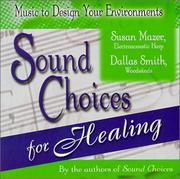 Cover of: Sound Choices For Healing | Susan Mazer