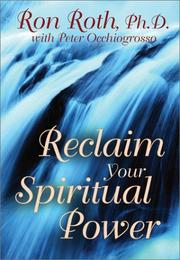 Reclaim Your Spiritual Power by Ron Roth, Peter Occhiogrosso