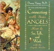 Cover of: Connecting With Your Angels: How to See, Talk, and Work with the Angelic Realm