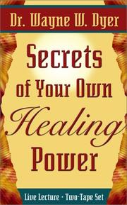 Cover of: Secrets of Your Own Healing Power | Wayne W. Dyer
