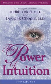 Cover of: The Power of Intuition: A Dialogue Between Judith Orloff, M.D. and Deepak Chopra, M.D.