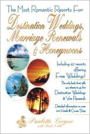 Cover of: The Most Romantic Resorts for Destination Weddings, Marriage Renewals & Honeymoons | Paulette Cooper