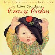 Cover of: I love you like crazy cakes
