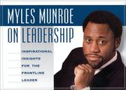 Cover of: Myles Munroe on Leadership: Inspirational Quotes for the Front-Line Leader