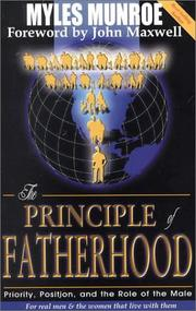 Cover of: The Principle of Fatherhood: priority, position, and the role of the male