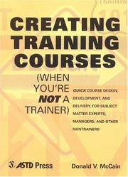 Cover of: Creating training courses when you're not a trainer