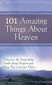 Cover of: 101 Amazing Things About Heaven