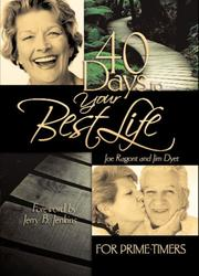 Cover of: 40 Days to Your Best Life for Prime-Timers | DYET JAMES T