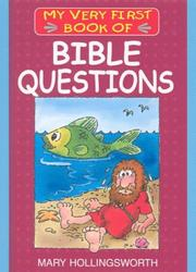 Cover of: My Very First Book of Bible Questions (My Very First Books of the Bible) | Mary Hollingsworth