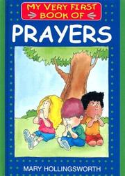 Cover of: My Very First Book of Prayers (My Very First Books Of...) | Mary Hollingsworth