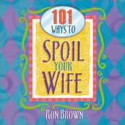 Cover of: 101 Ways to Spoil Your Wife | Ron Brown
