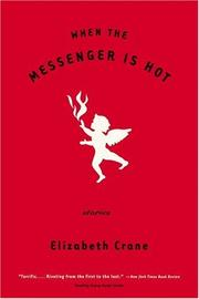 Cover of: When the Messenger is Hot | Elizabeth Crane