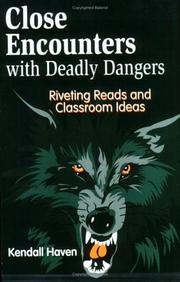 Cover of: Close encounters with deadly dangers: riveting reads and classroom ideas