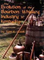 Cover of: The Evolution of the Bourbon Whiskey Industry in Kentucky
