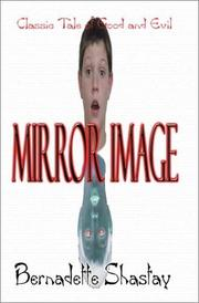 Cover of: Mirror image | Bernadette Shastay