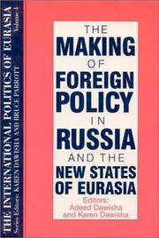 Cover of: The making of foreign policy in Russia and the new states of Eurasia | editors, Adeed Dawisha and Karen Dawisha.