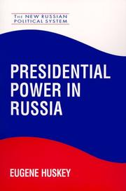 Cover of: Presidential Power in Russia (New Russian Political System) | Eugene Huskey