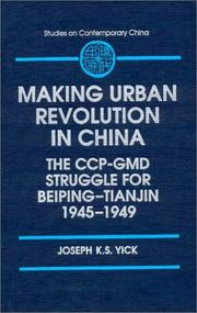 Cover of: The Making of Urban Revolution in China | Joseph K. S. Yick