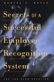 Secrets of a successful employee recognition system by Daniel C. Boyle