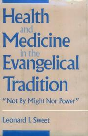 "Cover of: Health and medicine in the Evangelical tradition: ""Not by might nor power"""