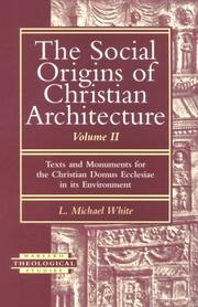The social origins of Christian architecture by L. Michael White