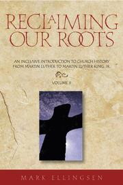 Cover of: Reclaiming Our Roots: An Inclusive Introduction to Church History by Mark Ellingsen