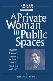 Cover of: A private woman in public spaces: Barbara Jordan's speeches on ethics, public religion, and law