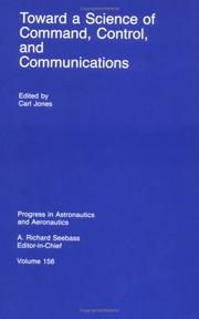 Cover of: Toward a Science of Command, Control, and Communications (Progress in Astronautics and Aeronautics) | Carl Jones