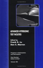 Advanced Hypersonic Test Facilities (Progress in Astronautics and Aeronautics, Vol. 197) (Progress in Astronautics and Aeronautics) by