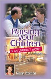 Cover of: Raising your children in an ungodly world | Mary Ronan