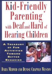 Cover of: Kid-friendly parenting with deaf and hard of hearing children