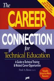 Cover of: The career connection for technical education | Fred A. Rowe