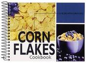 Cover of: Corn flakes cookbook |