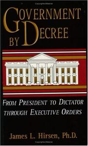 Cover of: Government by decree | James L. Hirsen