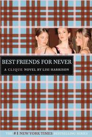 Cover of: Best Friends for Never (The Clique #2)