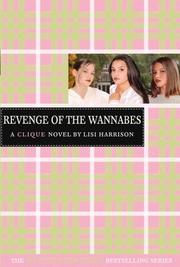 Cover of: Revenge of the Wannabes (The Clique #3) | Lisi Harrison
