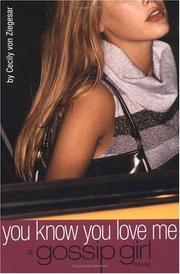 Cover of: You Know You Love Me (Gossip Girl #2) |