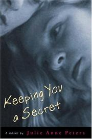 Cover of: Keeping You a Secret: a novel