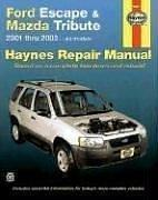 Cover of: Haynes Ford Escape and Mazda Tribute 2001-2003 | John Harold Haynes