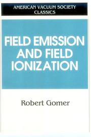 Cover of: Field emission and field ionization | R. Gomer