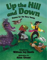 Cover of: Up the hill and down | William Jay Smith, Allan Eitzen