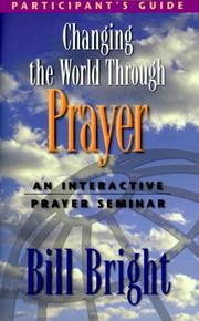 Cover of: Changing the World Through Prayer | Bill Bright