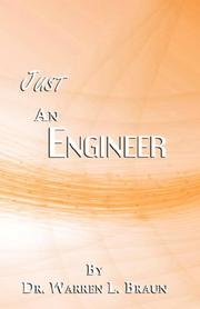 Cover of: Just an Engineer | Warren, L. Braun