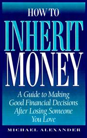 Cover of: How to inherit money | Alexander, Michael