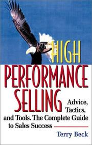 Cover of: High Performance Selling: Advice, Tatics, and Tools  | Terry Beck
