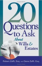 Cover of: 20 questions to ask about wills and estates | Gene Zafft