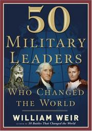 Cover of: 50 Military Leaders Who Changed the World