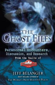 Cover of: The Ghost Files | Jeff Belanger