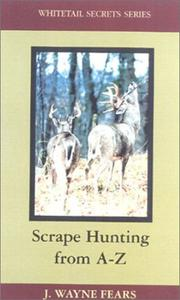 Cover of: Scrape hunting from A to Z