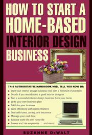 Cover of: How to start a home-based interior design business | Suzanne DeWalt